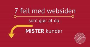 7 websidefeil som gjør at du mister kunder